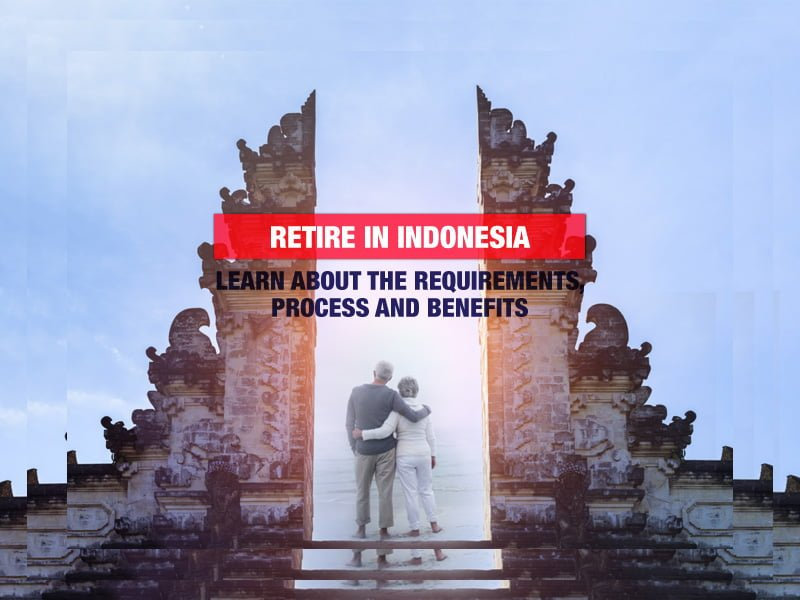 things you need to know about retirement visa in indonesia