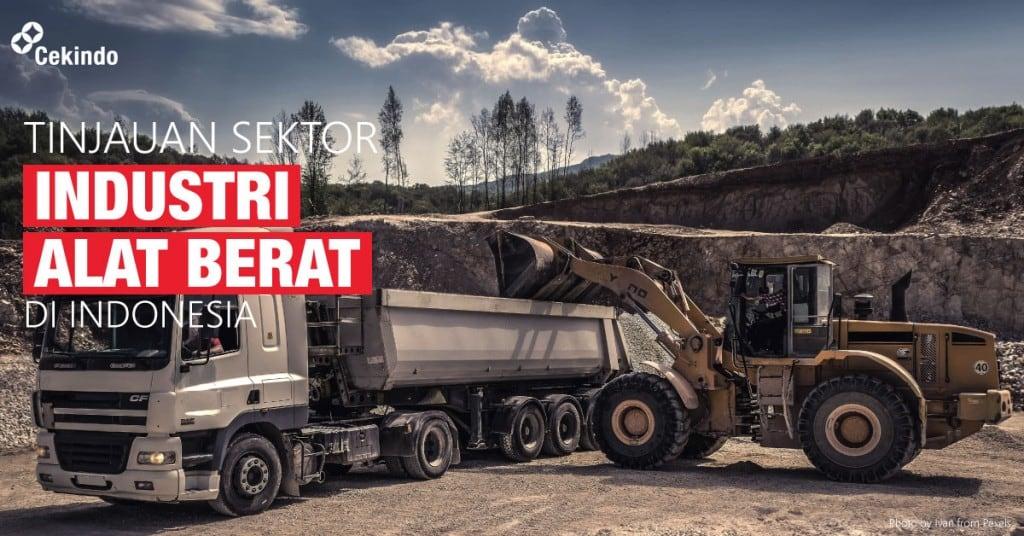 tinjauan sektor industri alat berat di indonesia
