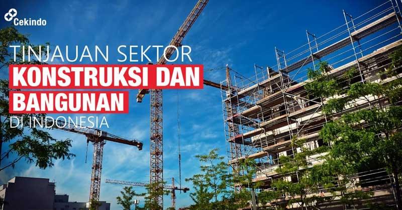 tinjauan sektor konstruksi dan bangunan di indonesia