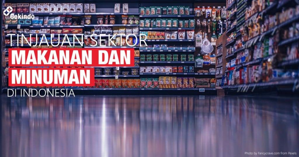 tinjauan sektor makanan dan minuman di indonesia